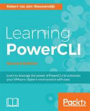 Learning PowerCLI   Second Edition