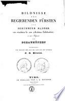 Bildnisse der regierenden F  rsten und ber  hmter M  nner vom vierzehnten bis zum achtzehnten Jahrhunderte in einer Folgenreihe von Schaum  nzen