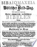 Βιβλιομαχεια, das ist: Biblischer Feld-Zug, und Musterung vieler jämmerlich-verfälschten Bibelen, welche ... viel tausend arme Seelen, von dem Weeg der Catholischen Wahrheit in dumme Irr-Meynungen ... reitzen, etc. [With a plate.]