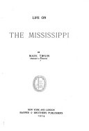 The Writings of Mark Twain: Life on the Mississippi