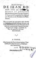Discours sur le rehaussement et diminution des monnoyes  tant d or que d argent     avec les paradoxes     par Francois Garrault  seigneur des Gorges