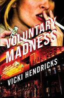 Voluntary Madness