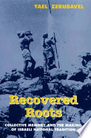 an analysis of the historic book recovered roots by yael zerubavel Recovered roots is thus a complex book but one that rewards the reader with both a nationally specific understanding of the israeli com- memorative fabric and a series of theoretically nuanced suggestions about.