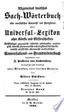 Allgemeines deutsches Sach W  rterbuch aller menschlichen Kenntnisse und Fertigkeiten