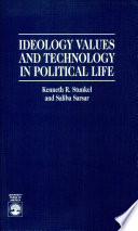 Ideology  Values  and Technology in Political Life