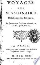 Voyages d un missionaire de la Compagnie de Jesus  en Turquie  en Perse  en Armenie  en Arabie    en Barbarie