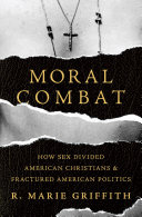 Moral Combat A Sweeping Account Of The Century Of