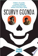Scurvy Goonda The Story Of An Odd Boy And The Pirate Who Ruined His Life
