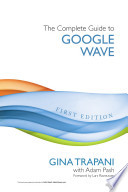 The Complete Guide to Google Wave