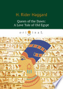 Queen Of The Dawn A Love Tale Of Old Egypt