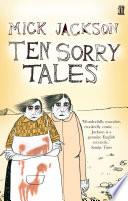 Ten Sorry Tales by Mick Jackson