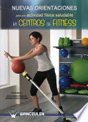 Nuevas orientaciones para una actividad f  sica saludable en centros de fitness