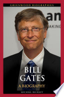 Bill Gates  A Biography