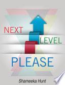 Next Level Please