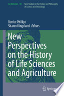 New Perspectives On The History Of Life Sciences And Agriculture book