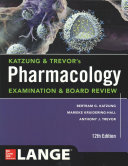 Katzung   Trevor s Pharmacology Examination and Board Review 12th Edition
