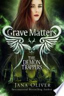 Grave Matters by Jana Oliver