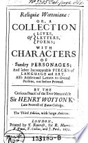 Reliquiae Wottonianae  Or a Collection of Lives  Letters  Poems with Characters of Hundry Personages     The 3  Ed  with Large Additions