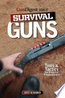 The Gun Digest Book of Survival Guns
