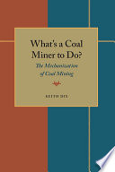 What s a Coal Miner to Do