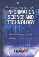 Annual Review of Information Science and Technology 2007