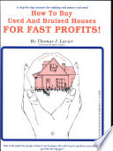 How to Buy Used and Bruised Houses for Fast Profits
