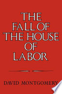 Awesome The Fall of the House of Labor