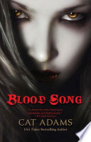 Blood Song : fantasy series by bestselling author cat adams. bodyguard...