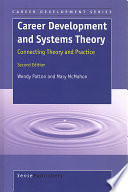 Career Development and Systems Theory: Connecting Theory and Practice