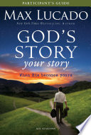 God's Story, Your Story Participant's Guide : author max lucado reveals how your...