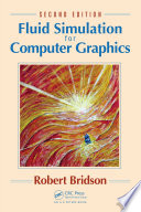 Fluid Simulation for Computer Graphics  Second Edition