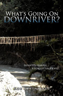 Book What's Going on Downriver?