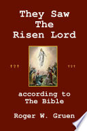 They Saw The Risen Lord Arranged In Time Order To Garner