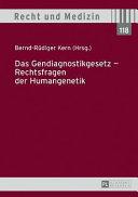 Das Gendiagnostikgesetz - Rechtsfragen der Humangenetik