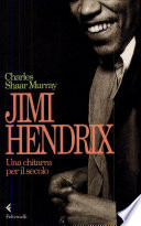 Jimi Hendrix  Una chitarra per il secolo