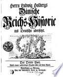 Herrn Ludwig Holbergs Dänische Reichs-Historie ins Deutsche ubersetzt