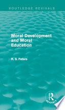 Moral Development and Moral Education  Routledge Revivals