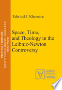 Space  Time  and Theology in the Leibniz Newton Controversy
