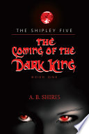 Coming of the Dark King  Book 1 the Shipley Five