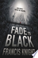 Ebook Fade to Black Epub Francis Knight Apps Read Mobile