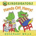 Kindergators  Hands Off  Harry  Book PDF