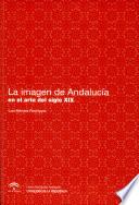 La Imagen De Andaluc A En El Arte Del Siglo Xix