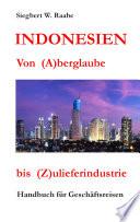 Indonesien Von  A  berglaube bis  Z  ulieferindustrie