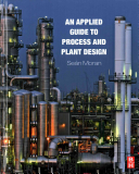 An Applied Guide To Process And Plant Design book