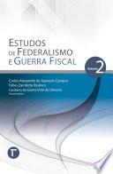 Estudos de Federalismo e Guerra Fiscal: volume 2