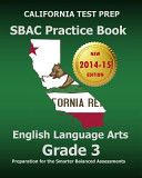 CALIFORNIA TEST PREP SBAC Practice Book English Language Arts Grade 3