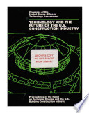 Technology and the future of the U S  construction industry   proceedings of the Panel on Technical Change and the U S  Building Construction Industry