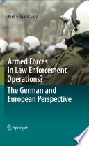 Armed Forces in Law Enforcement Operations    The German and European Perspective