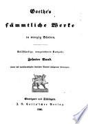Goethe's poetische und prosaische Werke ... Unter den schützenden Priviligien sämmtlicher Staaten des deutschen Bundes. Mit acht Stahlstichen. Edited by F. W. Riemer and J. P. Eckermann