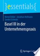 Basel III in der Unternehmenspraxis